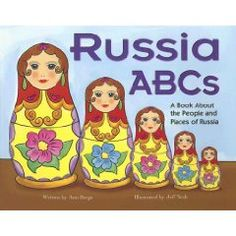 """Russia ABCs: A Book About the People and Places of Russia"" by Ann Berge.  A very informative book about Russia, with great illustrations!"