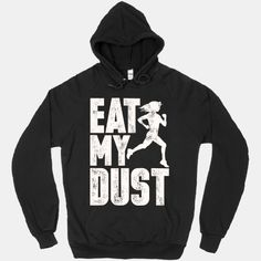 Eat My Dust #Sport #Running #Track #Marathon #Fitness #Parody #Funny #Training #Shirt #Awesome #Cool #Workout #High #School #Highschool #College #Dorm #Life #Health #Healthy #Fast #Race
