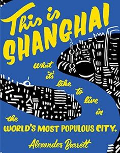 EBook This is Shanghai: What it's Like to Live in the World's Most Populous City (People's Guide) Author Alexander Barrett, Got Books, Books To Read, Scott Patterson, City People, What To Read, Book Photography, Free Reading, Guide Book, What Is Like