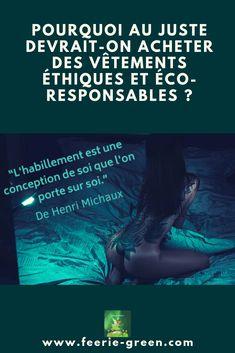 Pourquoi au juste devrait-on acheter des vêtements éthiques et éco-responsables ? - la mode ethique et eco-responsable -  #modeethique