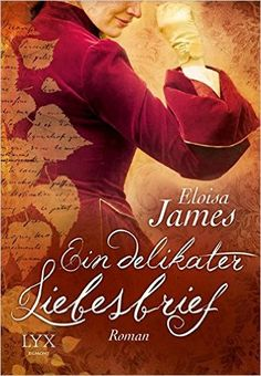 Ein delikater Liebesbrief (Duchess Quartet, Band 2): Amazon.de: Eloisa James, Barbara Först: Bücher