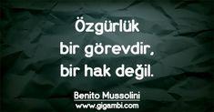 Benito Mussolini – Gigambi Quotes #resimlisözler #özlüsözler #benitomussolini #benitomussolinisözleri