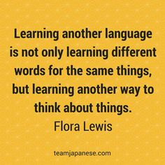 Learning another language is not only learning different words for the same things. Visit Team Japanese for more motivational and inspirational quotes about language learning. Learning French For Kids, Ways Of Learning, Learning Quotes, Teaching French, Teaching Spanish, Spanish Activities, Mobile Learning, Learning Activities, Education Quotes