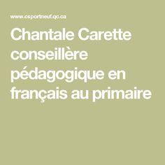 Chantale Carette conseillère pédagogique en français au primaire Commission Scolaire, French Resources, France, Conscience, Cycle, Parents, School Counselor, Learning