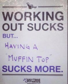muffin top is a daily curse... but we CAN get rid of it... day by day  PERSEVERE..& it will go..