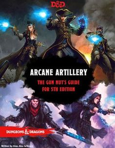 Arcane Artillery: The Complete Collection (Guns in D&D 5e) : UnearthedArcana