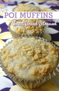 Poi Muffins with Sweet Bread Streusel | The King's Hawaiian Blog