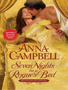Seven Nights in a Rogue's Bed (Sons of Sin, Book by Anna Campbell - historical romance Beau Film, Anna Campbell, Historical Romance Authors, Rogues, Book 1, Bestselling Author, My Books, Reading, Sons