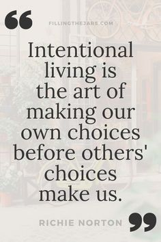 24 Intentional Living Quotes to Inspire Your Best Life   Filling the Jars