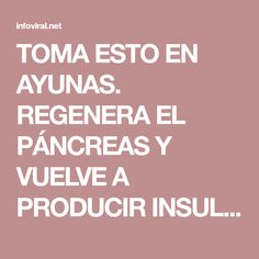 TOMA ESTO EN AYUNAS. REGENERA EL PÁNCREAS Y VUELVE A PRODUCIR INSULINA, APRENDE COMO HACERLO. !! - Info Viral