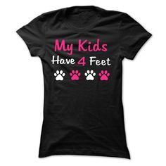 My Kids Have 4 Feet T-Shirts, Hoodies. ADD TO CART ==►…