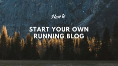 How to start your own running blog - Trail & Kale