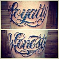Script Tattoo, Stay Classy Tattoo, Loyalty, Honesty
