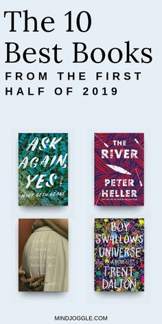 The Best Books of 2019 (So Far) The 10 best books from the first half of You'll want to add these must-read books to your reading list, including Ask Again Yes, The River, A Job You Mostly Won't Know How to Do, and Boy Swallows Universe. Ya Books, I Love Books, Good Books, Books To Read, Teen Books, Book Club Reads, Book Club Books, Book Nerd, Reading Lists
