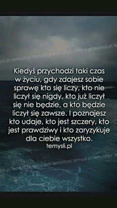 właśnie !! False Friends, Motivational Quotes, Inspirational Quotes, Motto, Daily Quotes, Life Is Beautiful, Sentences, Quotations, Texts