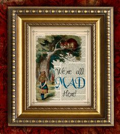 ALICE In WONDERLAND Print We're All Mad Here on Dictionary page or book page Home Decor Wall Decor 8x10