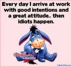 Like this Eeyore Quotes, Winnie The Pooh Quotes, Winnie The Pooh Friends, Motivational Quotes, Funny Quotes, Inspirational Quotes, Eeyore Pictures, Disney Quotes, Work Humor