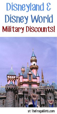 Disneyland and Disney World Military Discounts!