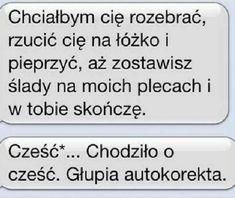 Ah te autokorekty, boże xD Wtf Funny, Funny Memes, Polish Memes, Hello It, Everything And Nothing, Funny Messages, Sweet Couple, Couple Goals, Cute Couples