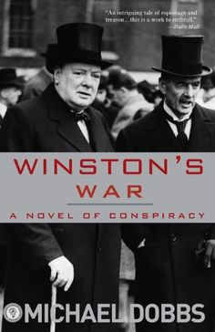 Winston's War: A Novel of Conspiracy - Kindle edition by Michael Dobbs. Literature & Fiction Kindle eBooks @ AmazonSmile.