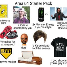 Area 51 isn't ready Kyle Area 51 isn't ready Kyle Best Memes, Dankest Memes, Funny Memes, Hilarious, Fun Funny, Super Funny, Funny Quotes, Area 51, Funny Starter Packs