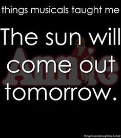 Things Musicals Taught Me. If you've had a bad day sing this at the top of your lungs while taking a hot shower.<---Yes, a hundred times yes! Broadway Quotes, Theatre Quotes, Theatre Nerds, Broadway Lyrics, Musicals Broadway, Broadway Theatre, Musical Theatre, Broadway Shows, Broadway Party