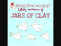 Come, Thou Fount of Every Blessing - Jars of Clay Lullaby Tribute - YouTube