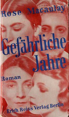 Rose Macaulay, Gefährliche Jahre, Berlin : Reiss, 1932