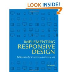 Amazon.com: Implementing Responsive Design: Building sites for an anywhere, everywhere web (Voices That Matter) (9780321821683): Tim Kadlec: Books
