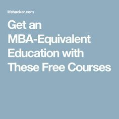 Get an MBA-Equivalent Education with These Free Courses Free Online Writing Courses, Free College Courses, Free Courses, Online Courses, Educational Websites, Educational Crafts, Get Educated, Free Education, Learning Resources