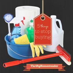 The Thrifty Homesteader: STOP buying these 5 things right now! Healthier life, nontoxic, cleaning supplies, bottled water, problems with BPA, thyroid, bottled water, non stick coating, antiperspirants, aluminum