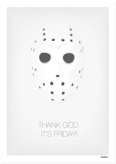 THANK GOD IT'S FRIDAY (THE 13th)