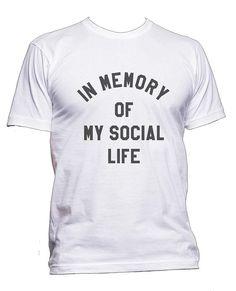 b445c4094c9 In Memory of my social Life tee Men t-shirt Mens Tees