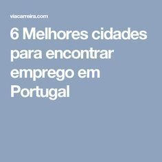 6 Melhores cidades para encontrar emprego em Portugal