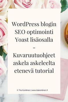 Wordpress blogin SEO optimointi Yoast lisäosalla | Tiia Konttinen | Kuvaruutuohjeet | www.tiiakonttinen.fi/blogi