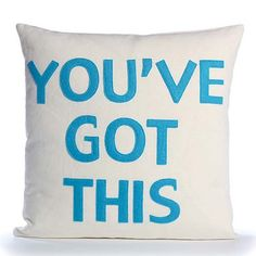 The pillow that motivates - you've got this!