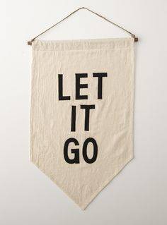 let it go . wall banner . school house electric co.