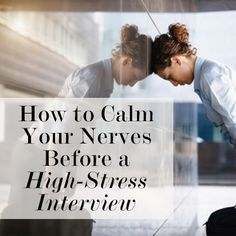 How to Calm Your Nerves Before a High-Stress Interview ~ Levo League #articles @Brazen Edwards Careerist