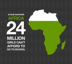 24 million girls can't afford to go to school.