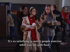 """It's so satisfying to watch people exercise while you eat junk food."""