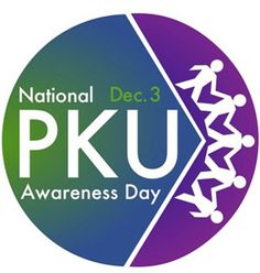 December 3rd is National PKU Awareness Day in the US. Go to http://healthaware.org/2012/12/01/december-2012-healthaware/ for link to more information.*