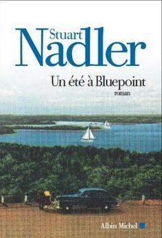 Critiques, citations, extraits de Un été à Bluepoint de Stuart Nadler. Les premiers romans n'ont pas tous le même charme ni le même point d'...