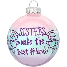 sisters ornament #sayings #ornament #Christmas #sisters $8.99  Pat, I wish you had a Christmas tree...I would buy this for you! xoxo