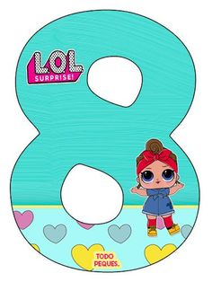 LOL SURPRISE Numeros para descargar e imprimir Gratis | Todo Peques Diy Birthday Number, 8th Birthday, Dibujos Toy Story, Doll Party, Bday Girl, Lol Dolls, Kids And Parenting, Crafts For Kids, Free