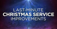 Five Last-Minute Ways To Improve Your Christmas Service