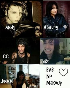 .BVB ARMY for life!!! They're all cuties without makeup, no?