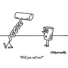 Wine, will you call me? Wine Jokes, Wine Funnies, Wine Puns, Beer Memes, New Yorker Cartoons, Wine Wednesday, Wine Cocktails, Wine Time, You Call