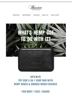 Milled has emails from Baxter Of California, including new arrivals, sales, discounts, and coupon codes. Baxter Of California, Hair Pomade, Mothers Day Special, Email Newsletters, After Shave Balm, Clams, Smell Good, Bar Soap, Coupon Codes
