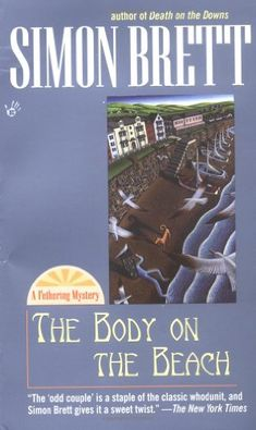 The Body on the Beach by Simon Brett -really enjoyed this series-more than the Charles Paris series-but liked the Mrs. Pargeter books also
