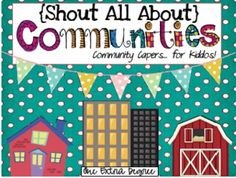 Shout All About Communities: Community Capers for Kiddos - One Extra Degree - TeachersPayTeachers.com